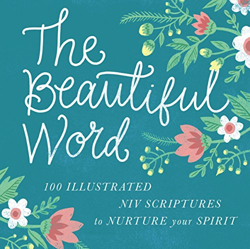The Beautiful Word: : Revealing the Goodness of Scripture